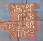 share your secular story
