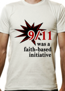 """9/11 was a faith-based initiative"""