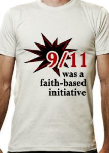 """9/11 was a faith-based initiative"""